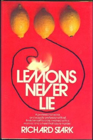 Lemons Never Lie by Richard Stark (AKA Donald Westlake)