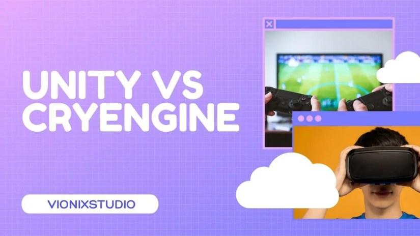 Unity vs Cryengine