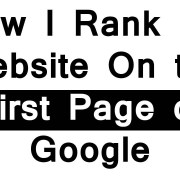 How I Rank my Website On the First Page of Google