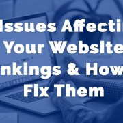 5 Issues Affecting Your Website Rankings & How To Fix Them