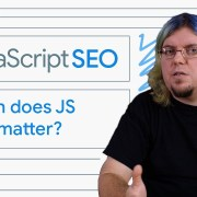 When does JavaScript SEO matter? - JavaScript SEO