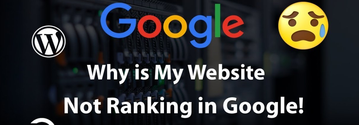 Why is My Website Not Ranking in Google!