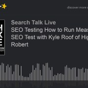 SEO Testing How to Run Measurable SEO Test with Kyle Roof of High Voltage Robert