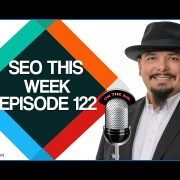 SEO This Week Episode 122 - Google Updates and Screaming Frogs