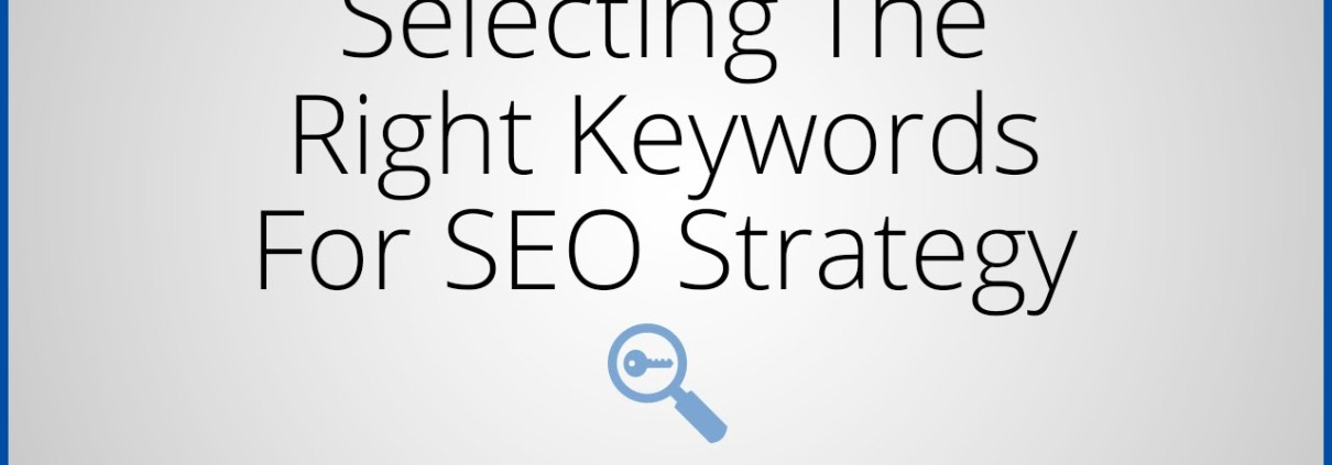 Selecting the Right Keywords for SEO Strategy