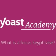 What is a focus keyphrase? - Yoast SEO for WordPress training