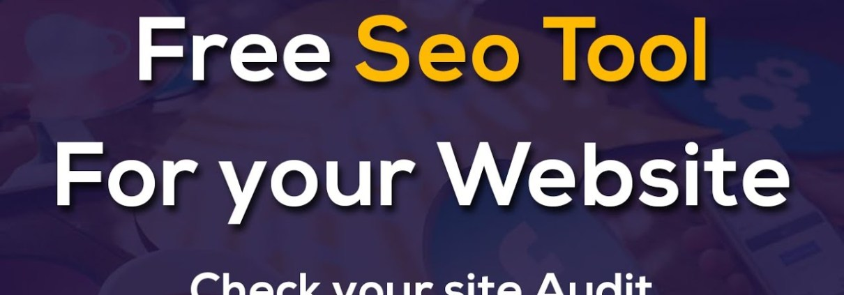 How to Check Your Site Seo Free Seo Tool 2019
