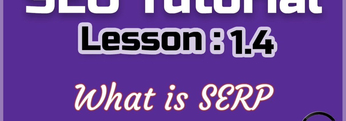SEO Tutorial: Lesson1.4- What is SERP