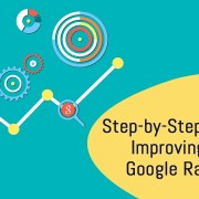 Step by Step Guide to Improving Your Google Rankings