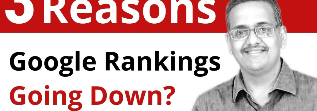 #QuickTalkWithAmod 3 Reasons Why Your Google Rankings Are Going Down?