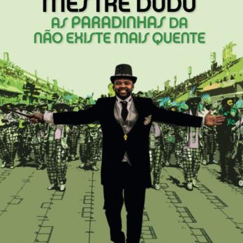 Mestre Dudu: Paradinhas of Não Existe Mais Quente (Mocidade) – Gabriel Lopes