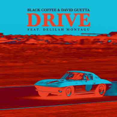David Guetta & Black Coffee - Drive