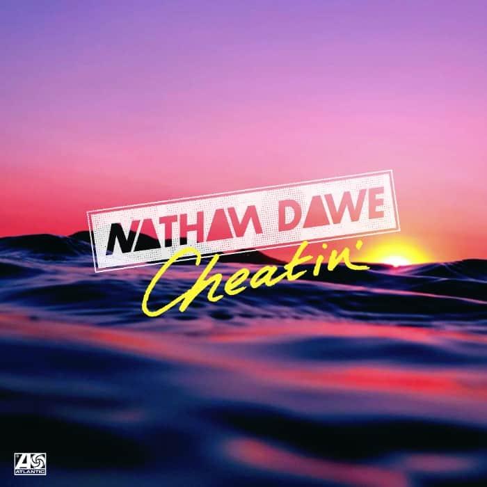 Nathan Dawe - Cheatin'