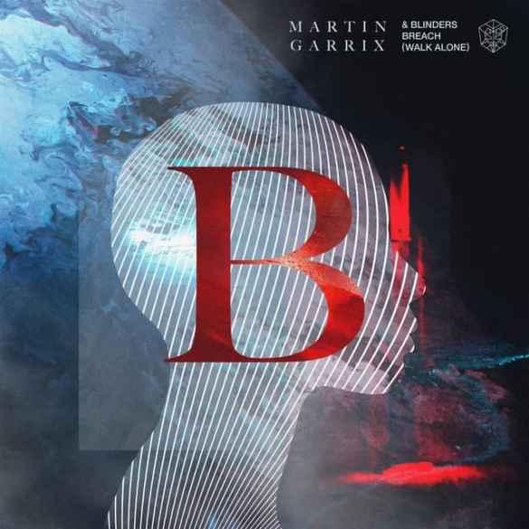 Martin Garrix & Blinders release Breach (Walk Alone)