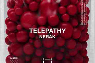 NERAK launches Danz Records and drops Telepathy