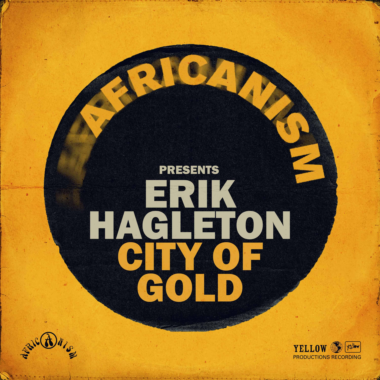 Erik Hagleton - City Of Gold