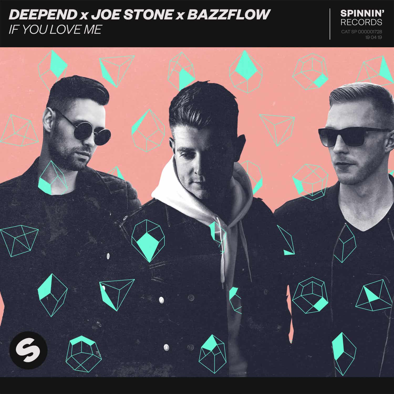 Deepend x Joe Stone x Bazzflow - If You Love Me