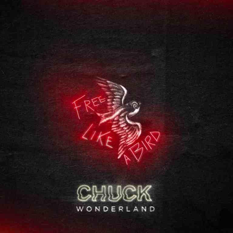 Chuck Wonderland release 'Free Like A Bird'