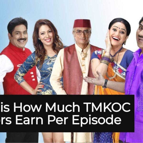 TMKOC Cast per day salary real