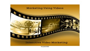 Marketing Using Videos