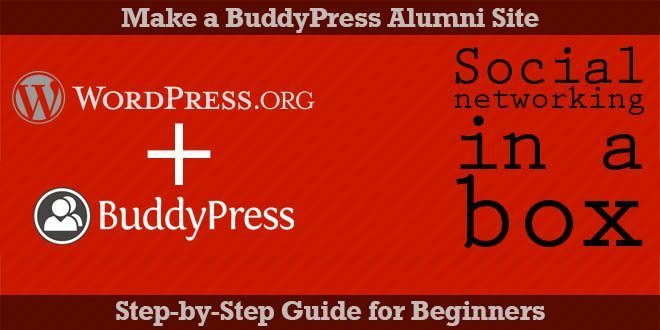 Make an Alumni Association Website with WordPress & BuddyPress: Beginners Guide
