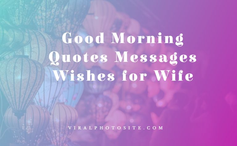 Good Morning Wishes Messages for Wife