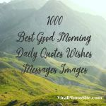 1000 Best Good Morning Daily Quotes Wishes Messages Images