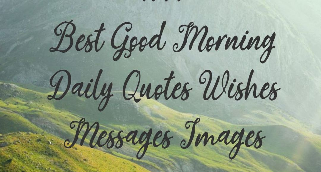 daily good morning quotes wishes messages images