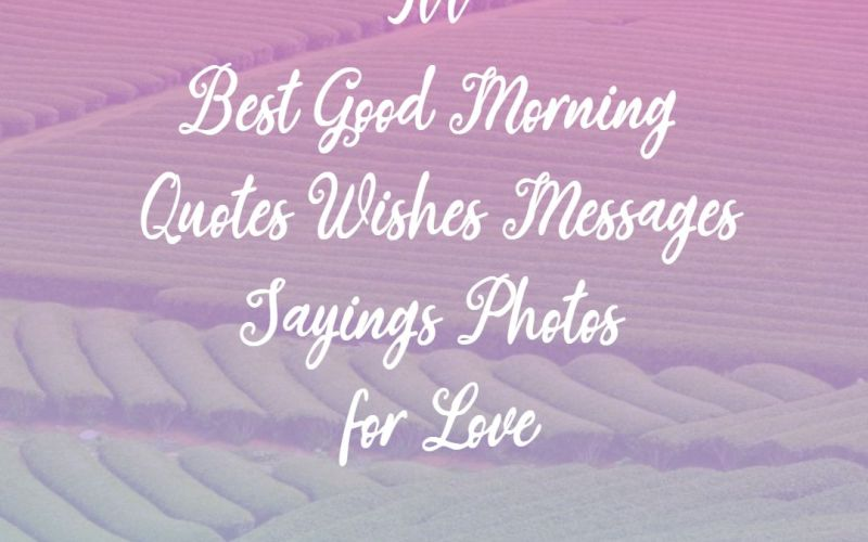 goos morning quotes wishes messages for love