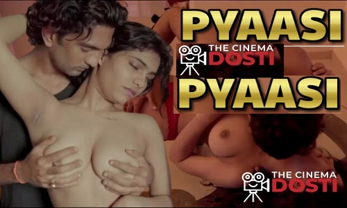 ?pyaasi-2020-x-rated-hindi-short-film-cinemadosti