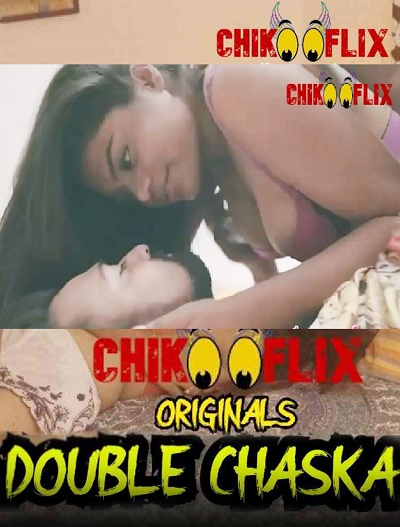 double-chaska-2020-chikooflix-exclusive-hot-short-film