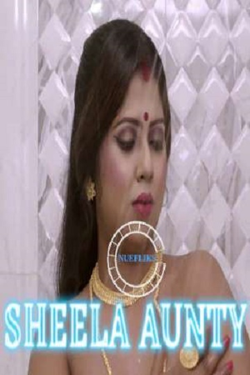 Sheela Aunty (2020) SE01 Indian Hot Aunty Nuefliks