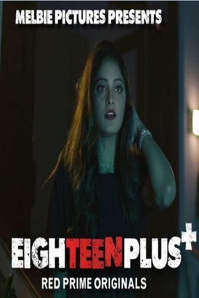 Eighteen Plus + (2021) Sexy Adult Thriller (REDPRIME) Series