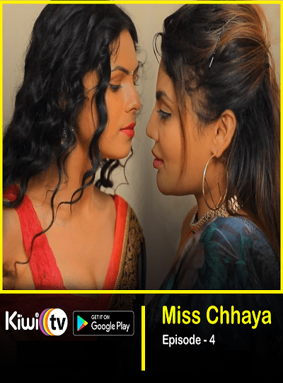 Miss Chhaya (2021) Season 01 EPI04 KiwiTv Hot Series
