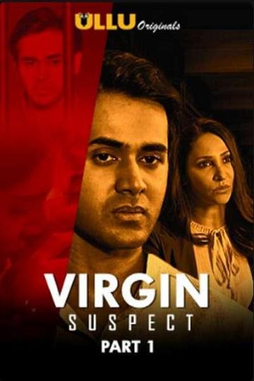 Virgin Suspect Season 01 Complete (Part 1) (2021) ullu