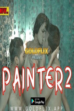 Painter Part 2 Uncut (2021) Sexy Hot GOLDFLIX Video