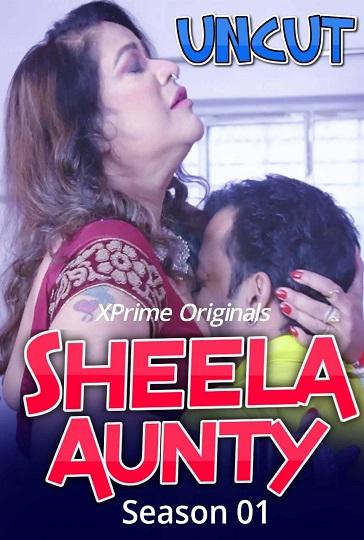 Sheela Aunty (2021) S01 Uncut XPrime