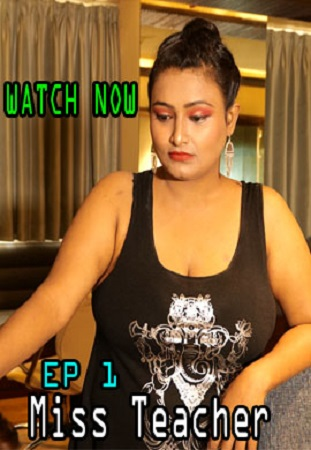 Miss Teacher (2021) Episode 01 Sexy Uncut Adda Series
