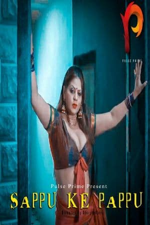 Sappu Ke Pappu (2020) Sexy PulsePrime Series