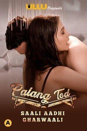Saali Aadhi Gharwaali Part 01-02 Sexy Palang Tod ULLU Series