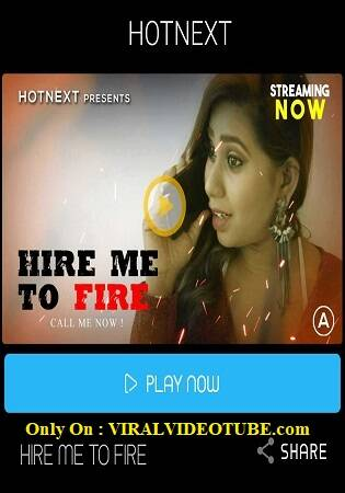 [HotNext] Hire Me To Fire 2021 a Sexy Short Video