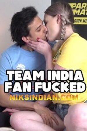 [NiksIndian] Team India Fan Fucks Aussie Ass (2021) Sexy Xxx Video