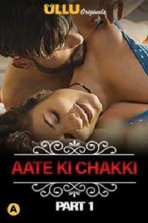 [ULLU] Aate Ki Chakki Charmsukh 2021 Part 1 Full Sexy Series