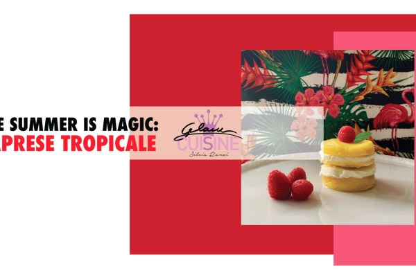 THE SUMMER IS MAGIC: CAPRESE TROPICALE