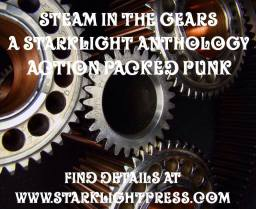 steam in the gears a starklight anthology