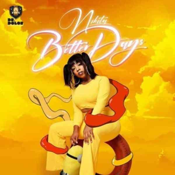 nikita better days mp3 download