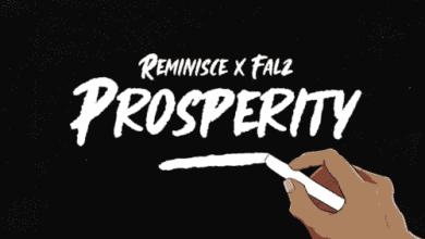 Photo of [Music] Reminisce ft Falz – Prosperity