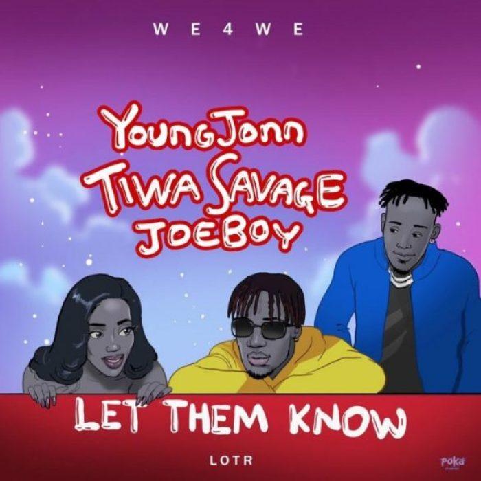 young jonn ft tiwa savage joeboy let them know