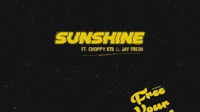 Photo of [Music] Sunshine ft. Choppy ktb, Jay fresh – Free Your Mind