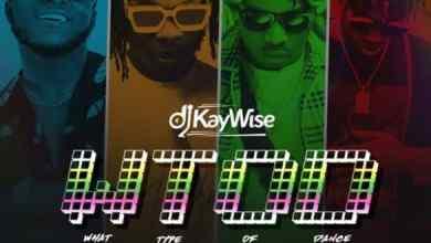 Photo of [Music] DJ Kaywise ft. Mayorkun, Naira Marley, Zlatan – What Type of Dance (WTOD)